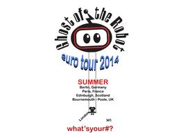 GHOST OF THE ROBOT 2014 EURO•TOUR - BOURNEMOUTH-POOLE
