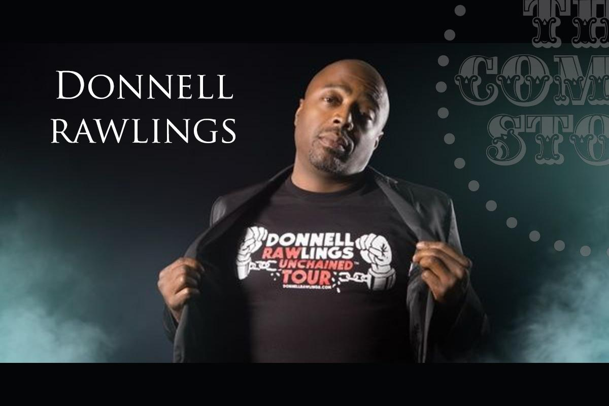 Donnell Rawlings - Saturday - 9:45pm