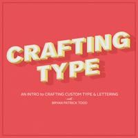 Lunch-a-vuls :: Crafting Type with Bryan Patrick Todd
