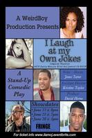 I Laugh At My Own Jokes (A Stand-up Comedic stageplay)