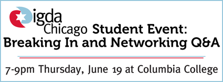 IGDA Chicago Student Event: Breaking In and Networking...