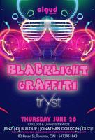 BLACKLIGHT GRAFFITI @ Tryst Nightclub | Thurs June 26