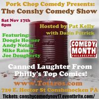 Pork Chop Comedy Presents: The Conshy Comedy Show...