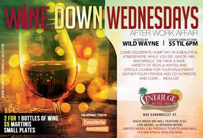 Wine Down Wednesdays @ Indulge Island Grill Hosted By: Wild...