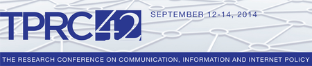 TPRC42: 42nd Annual Conference on Communication,...