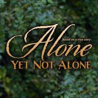 Alone Yet Not Alone - FREE 2:30PM Showing - WILL MAIL...