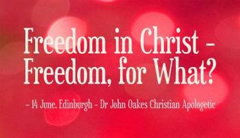 Freedom in Christ - Freedom for What?