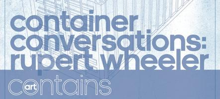 Container Conversations with Rupert Wheeler, Mackenzie...
