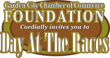 "Garden City Chamber of Commerce Foundation ""DAY AT THE..."