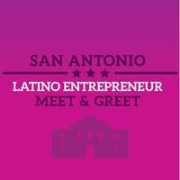 San Antonio Latino Entrepreneur Meet and Greet