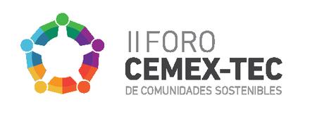 II Foro CEMEX-TEC de Comunidades Sostenibles