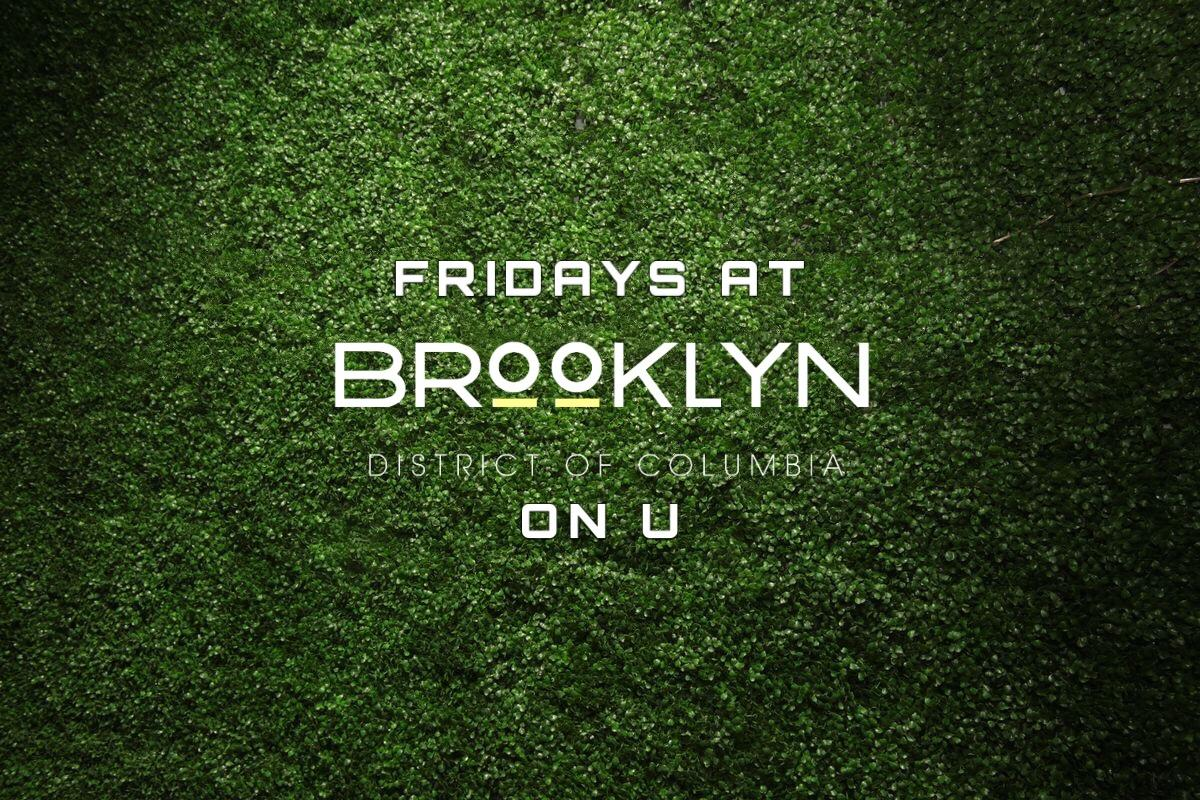 Fridays at Brooklyn on U | Each & Every Friday Night