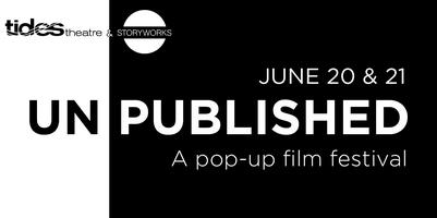 UN | PUBLISHED: A Pop-Up Film Festival