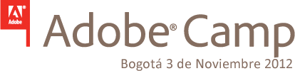 Adobe Camp Bogotá 2012 / 3 de Noviembre