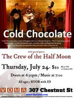 VOMA Presents: Cold Chocolate w/ The Crew of the Half...