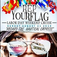 """LABOR DAY CRUISE: """"REP YOUR FLAG"""""""