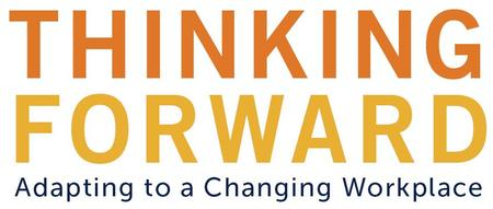 Thinking Forward: Adapting to a Changing Workplace