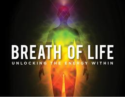 Breath of Life - Unlocking the Energy Within