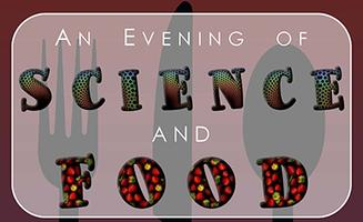 An Evening of Science and Food!