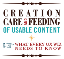 Creation, Care & Feeding of Usable Content: What Every...
