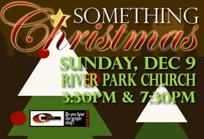 Something Christmas - Sunday Dec. 9/12 SOLD OUT!