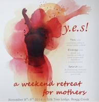 Y.E.S! Yen. Energy. Spirit. Retreat for Mothers 2016