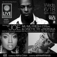 LIVE Sessions w/Joe, Mu Mu Fresh & Lysette Titi