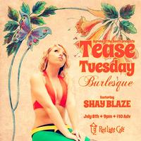 Tease Tuesday Burlesque: Other Than Fireworks!...