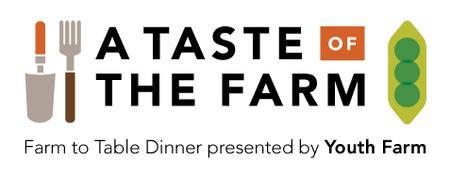 A Taste of the Farm: A Youth Farm Fundraiser Dinner...