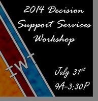 2014 Decision Support Services Workshop