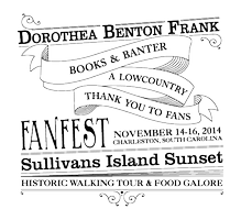 THE DOROTHEA BENTON FRANK FANFEST