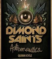 The Do LaB presents Dimond Saints, Astronautica, and...
