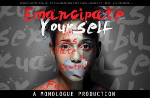 Emancipate Yourself Monologue Production
