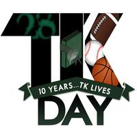 TK DAY: 10 Years TK Lives On - Music, Sports, Food,...