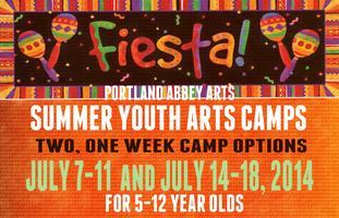 Portland Abbey Arts Summer Youth Arts Camps: July 7-11...
