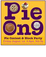 Pie On 9  - Pie Contest & Block Party -...