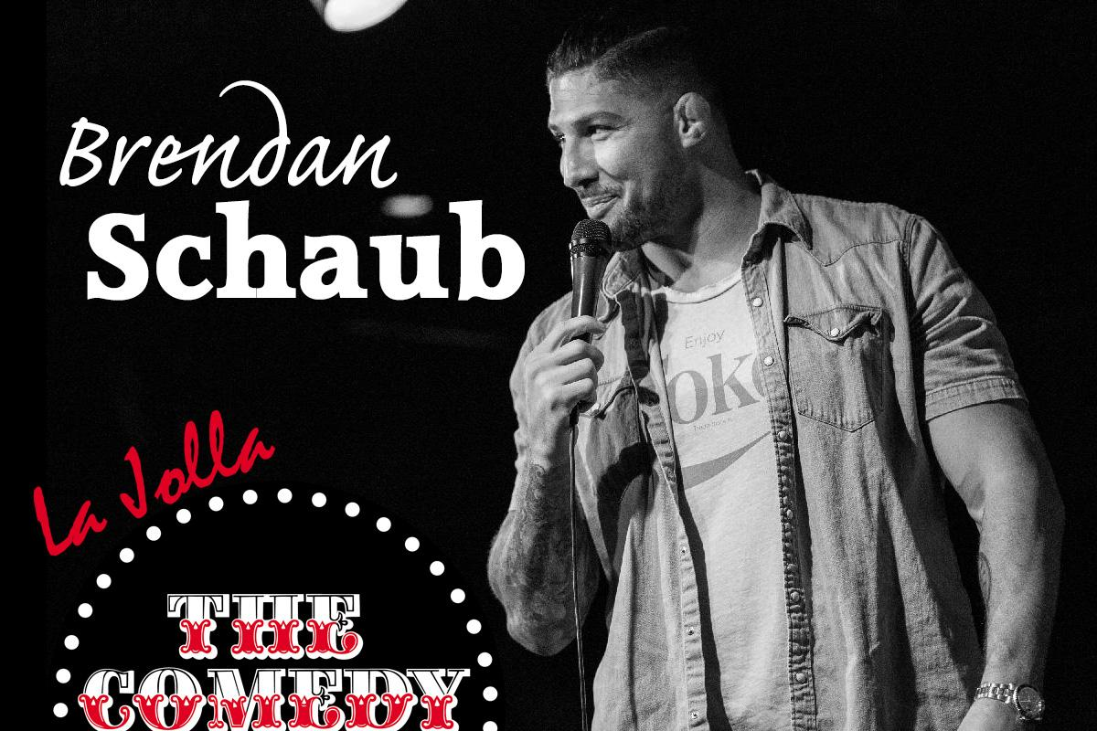 Brendan Schaub - Friday - 9:45pm