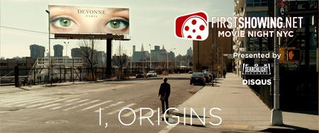 First Showing Movie Night NYC: I, Origins