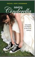 SAVING CINDERELLA: THE BOOK