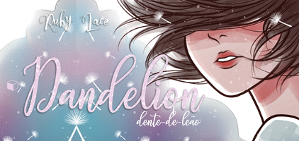 "Bate-papo sobre  ""Dandelion"" da Ruby Lace com A menina..."