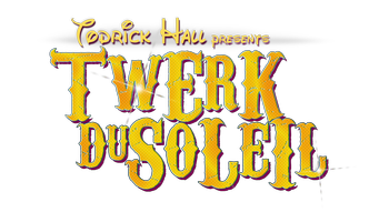 Todrick Hall & KLiK Present Twerk DuSoLeil San Antonio...