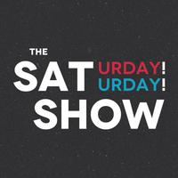 The Saturday! Saturday! Show