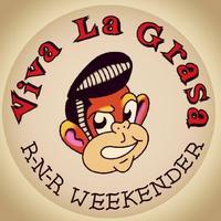 VIVA LA GRASA ROCK N ROLL WEEKENDER!!!