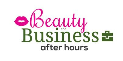 Beauty & Business After Hours