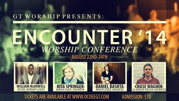 Encounter '14 (Worship Conference Presented by GT...