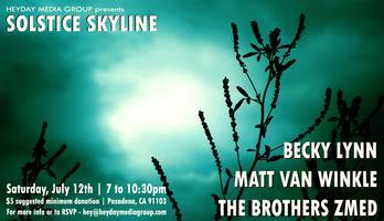 SOLSTICE SKYLINE - Brothers Zmed + Becky Lynn + Matt...