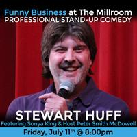 Funny Business @ The Millroom Presents Stewart Huff...