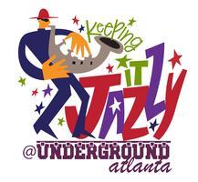 Keeping It Jazz @ The Atlanta Underground - Featuring...