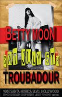 Betty Moon Live @ The Troubadour