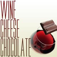 Wine, Cheese, & Chocolate